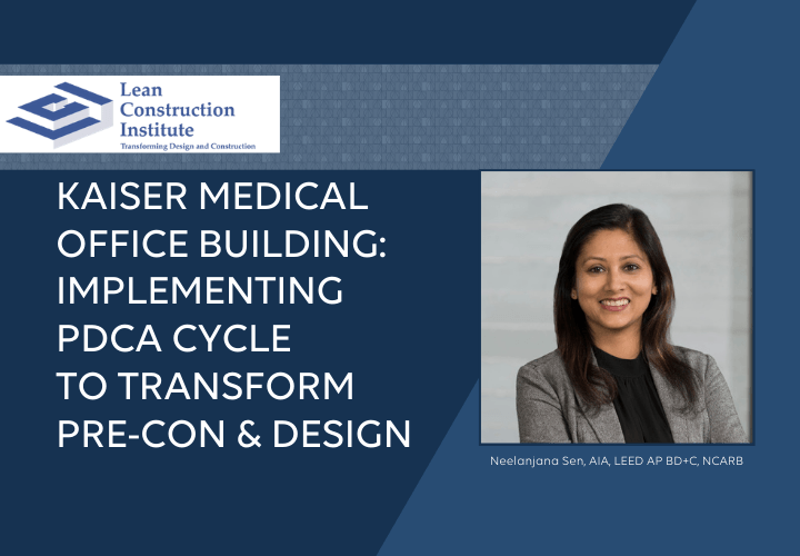 Kaiser Medical Office Building_ Implementing PDCA Cycle to Transform Pre-con & Design