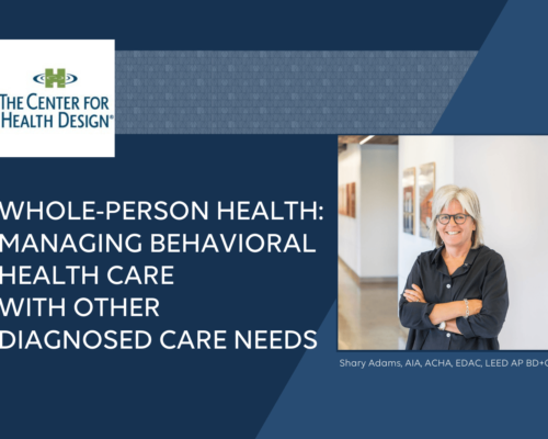 Whole-Person Health_ Managing Behavioral Health Care with other Diagnosed Care Needs 9.23 Shary Adams